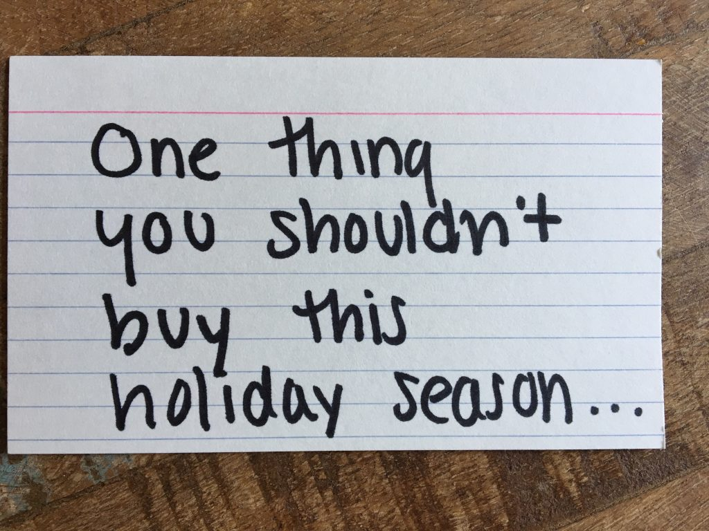 One thing you shouldn't buy this holiday season